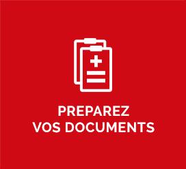 Préparez vos documents